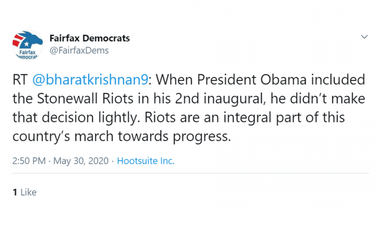 "With our nation mired in violence, the official Twitter account of the Fairfax County Democratic Committee heralded rioting as ""an integral part of this country's march towards progress,"" in a now-deleted May 30 tweet.