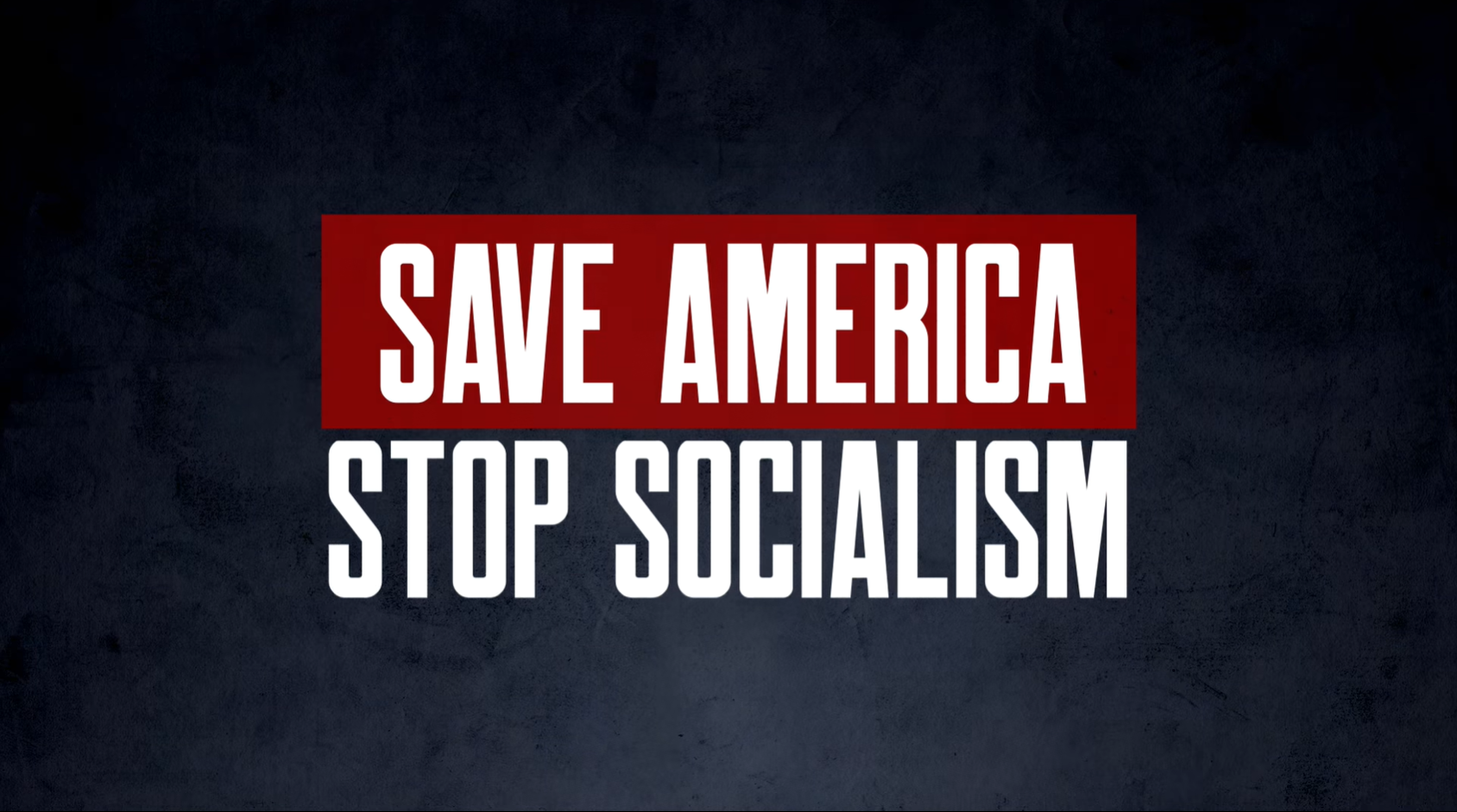 "WATCH: ""Save America, Stop Socialism"""